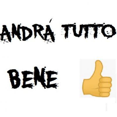 ANDRA TUTTO BENE